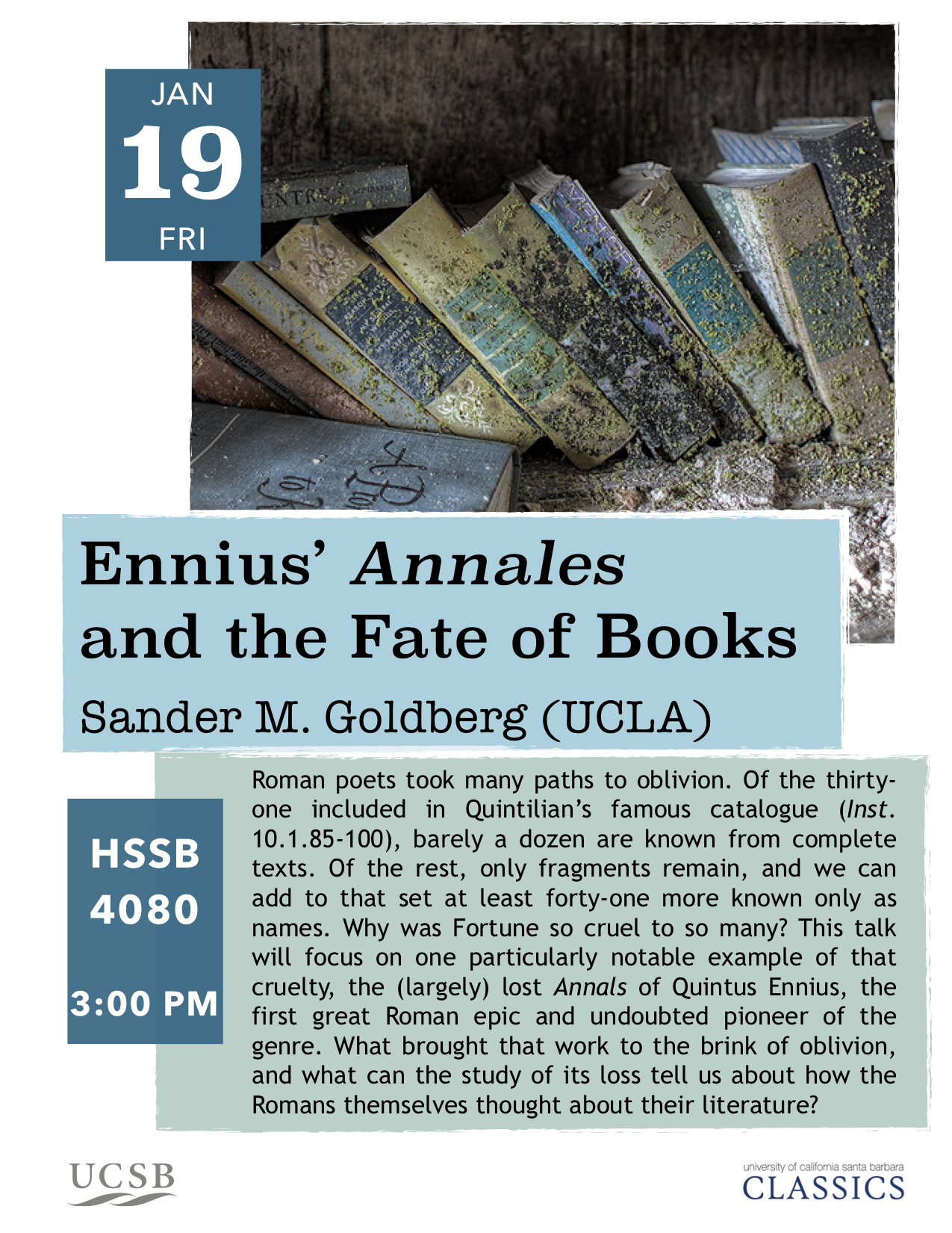 Sander M. Goldberg (UCLA) Ennius and the fata librorum @ HSSB 4080
