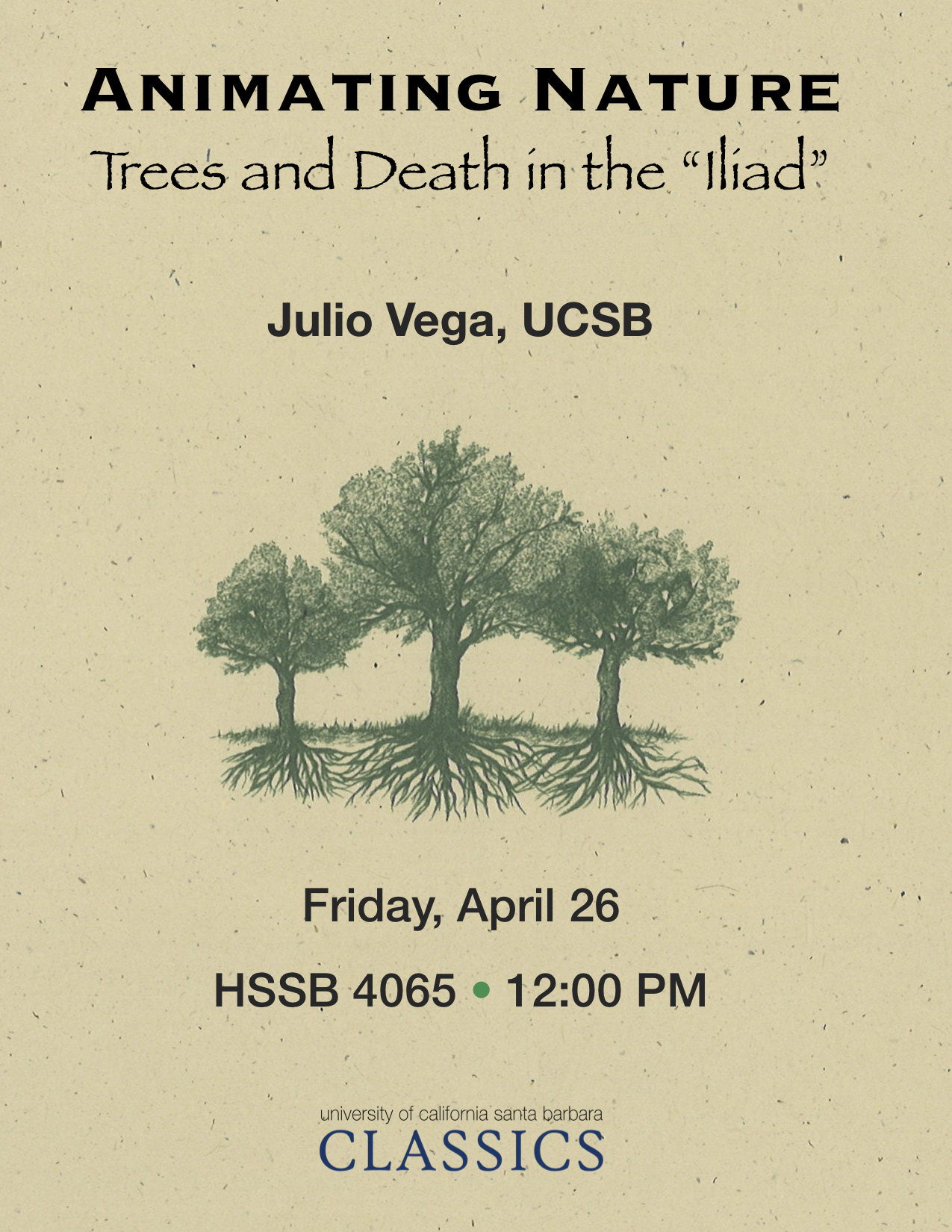 "Julio Vega (UCSB): ""Animating Nature: Trees and Death in the 'Iliad'"" @ HSSB 4065"