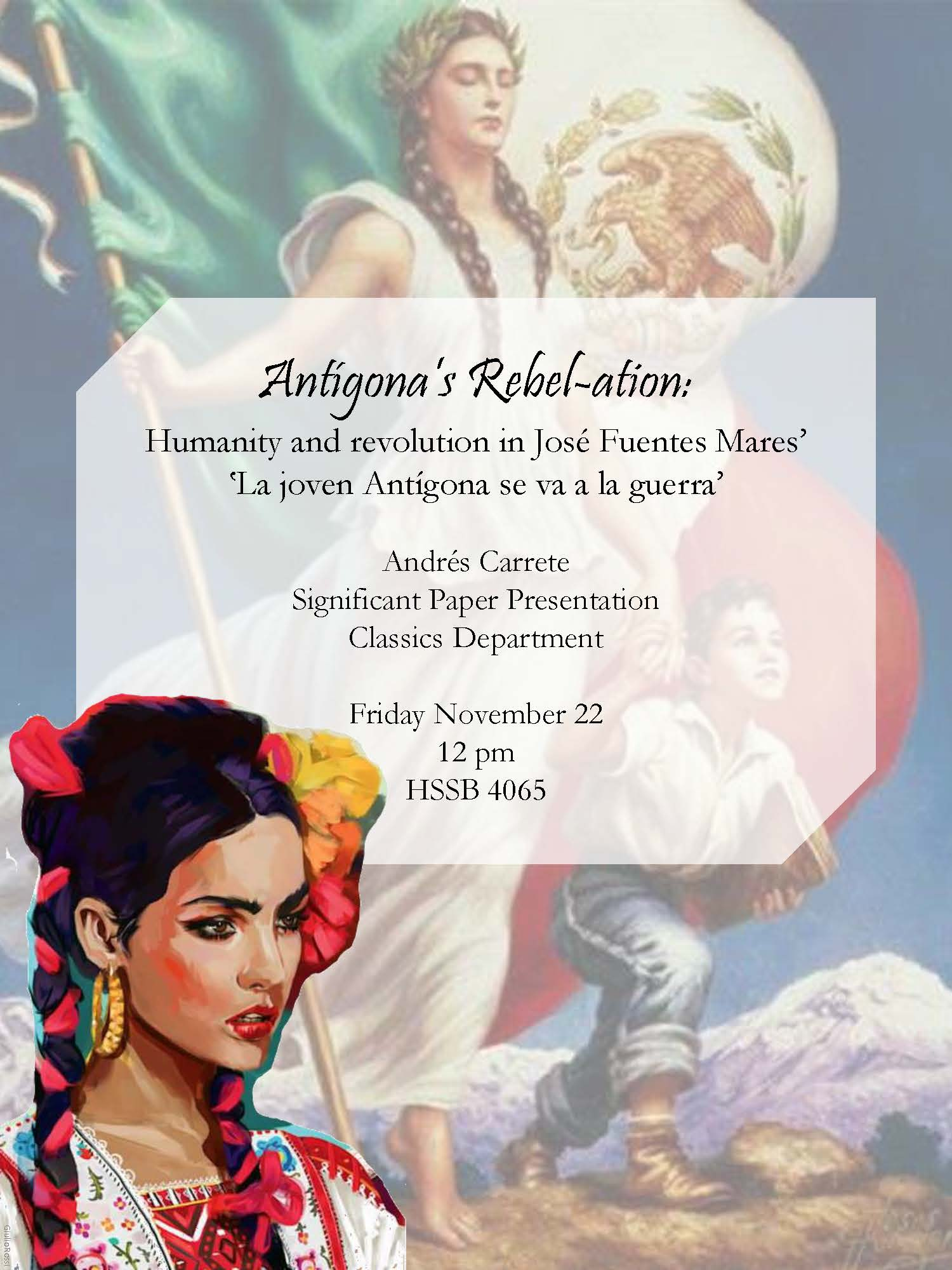 "Andrés Carrete Special Paper Presentation, ""Antígona's Rebel-ation: Humanity and revolution in José Fuentes Mares' 'La joven Antígona se va a la guerra'"""