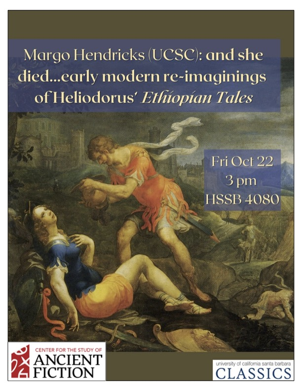 """Margo Hendricks (UCSC): """"'And she died...': Early Modern Re-Imaginings of Heliodorus' 'Ethiopian Tales'"""" @ HSSB 4080"""